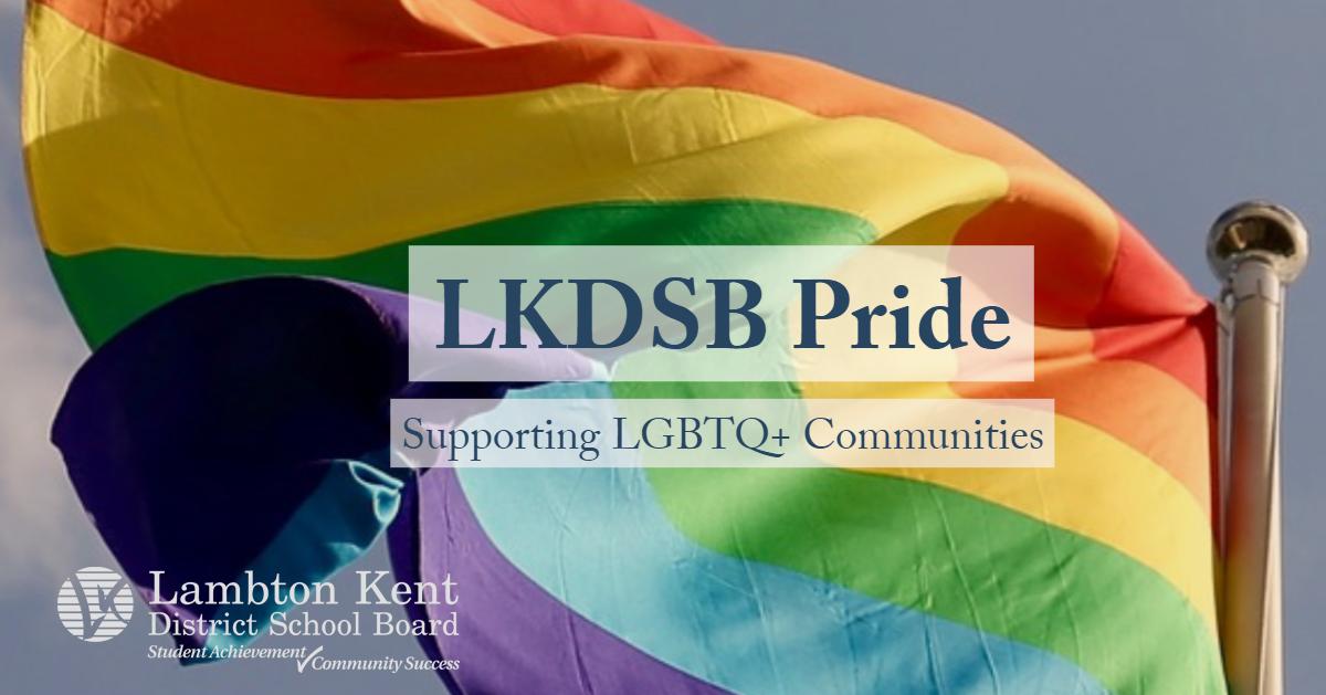LKDSB Pride: Supporting LGBTQ+ Communities
