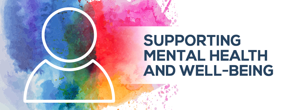 Supporting Mental Health and Well-being