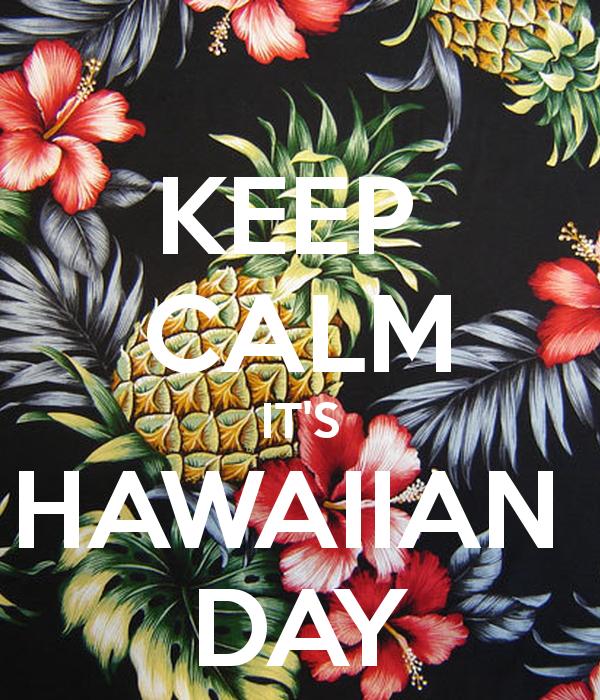 keep-calm-its-hawaiian-day.png