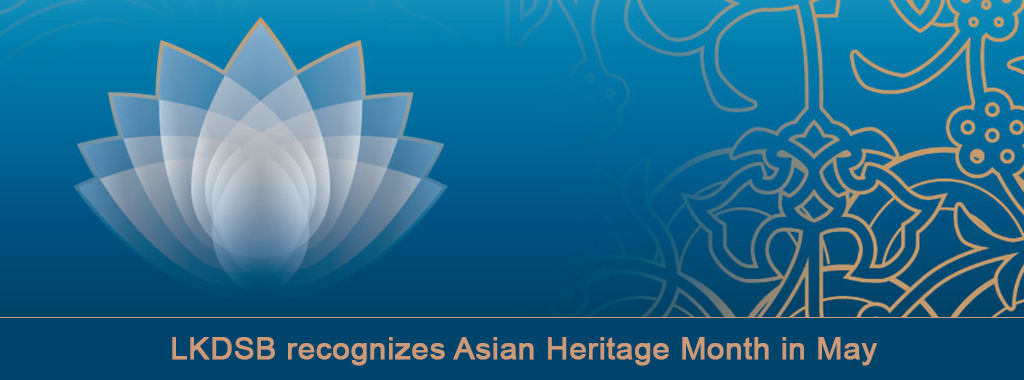 LKDSB recognizes Asian Heritage Month in May